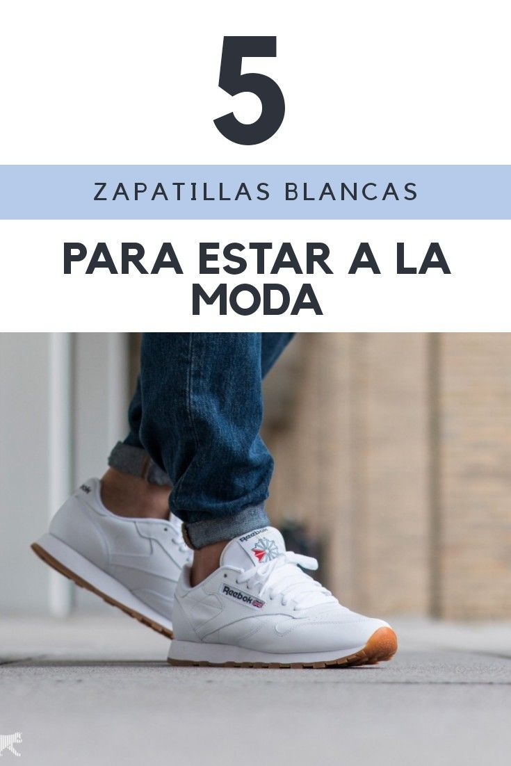 5 zapatillas blancas para lucir trendy | Zapatillas blancas