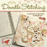 Doodle Stitching: Fresh & Fun Embroidery for Beginners (Paperback)By Aimée Ray