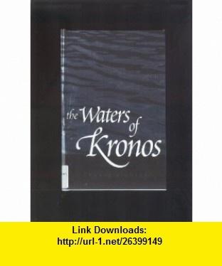 The Waters of Kronos Conrad Richter ,   ,  , ASIN: B0057Y9FJG , tutorials , pdf , ebook , torrent , downloads , rapidshare , filesonic , hotfile , megaupload , fileserve