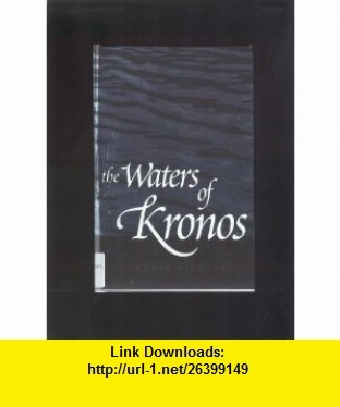 The Waters of Kronos Conrad Richter ,   ,  , ASIN: B0057Y9FJG , tutorials , pdf , ebook , torrent , downloads , rapidshare , filesonic , hotfile , megaupload , fileserve