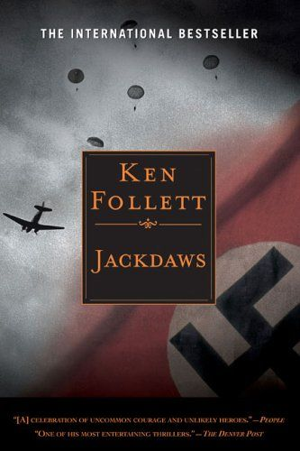 JACKDAWS. Another great book by Ken Follet...didn't think I'd like it because of the subject matter, but I ended up loving it.