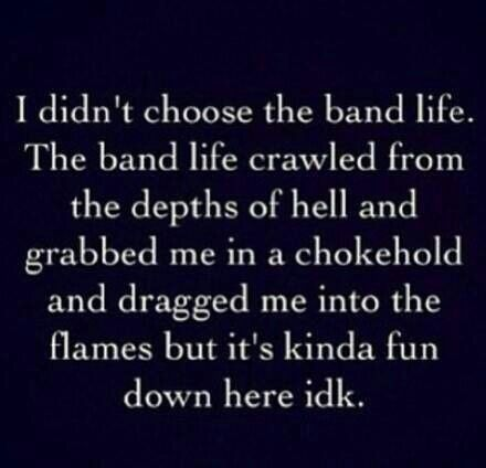 I've been to hell and I've seen things you wouldn't believe: band nerds. Band nerds everywhere. But it was fun so I think I'll stay.