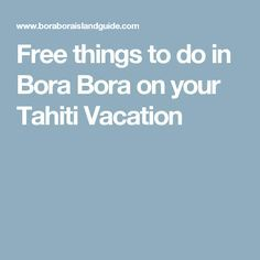 Free things to do in Bora Bora on your Tahiti Vacation