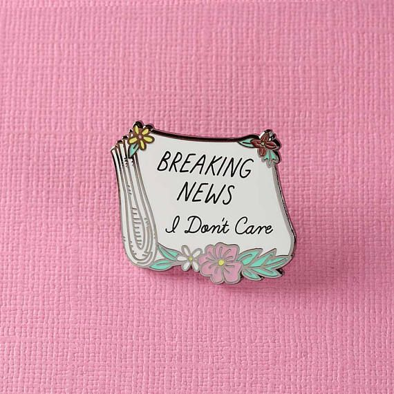 Breaking News, I Don't Care Enamel Pin // Sassy Lapel Pin Badge / Brooch