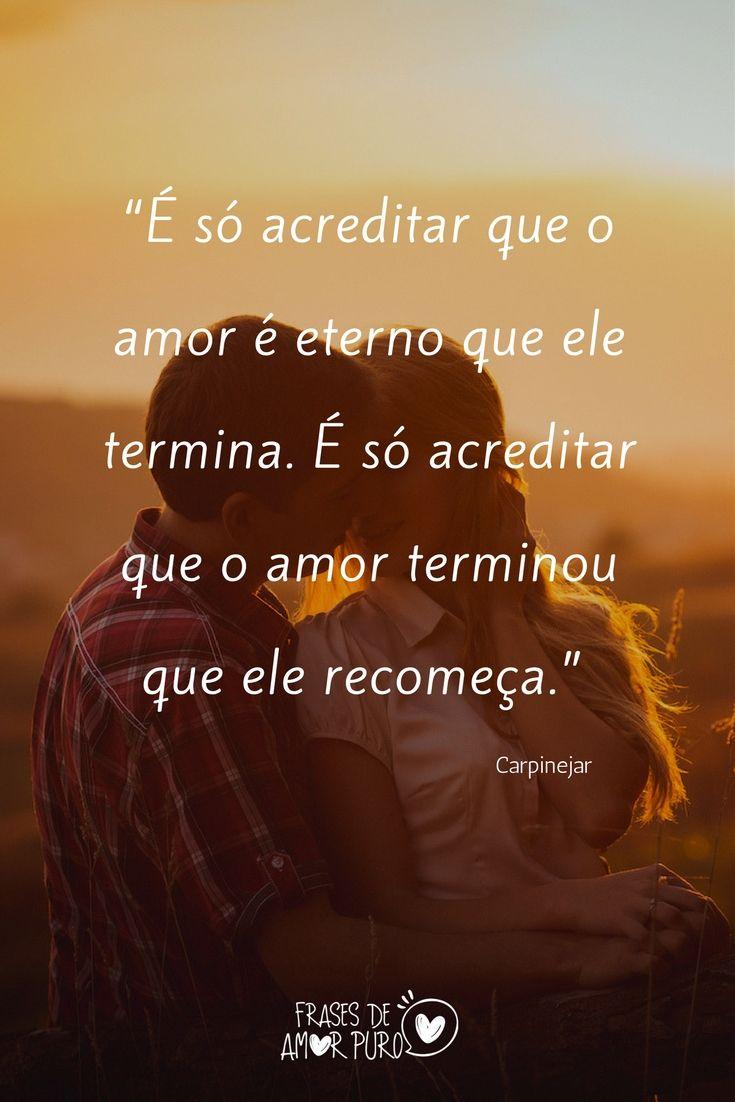 é Só Acreditar Que O Amor é Eterno Que Ele Termina é Só Acreditar