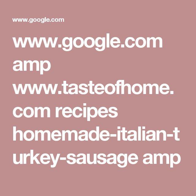 www.google.com amp www.tasteofhome.com recipes homemade-italian-turkey-sausage amp