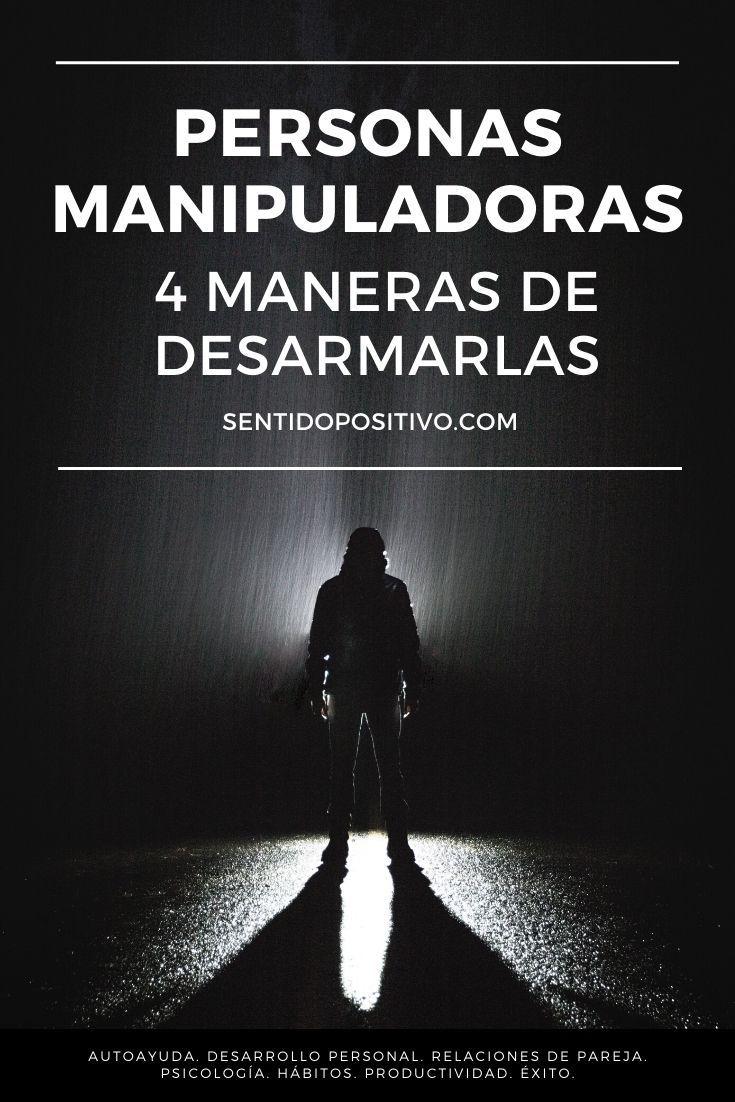 Una Persona Manipuladora Mujer De Verdad En 2020 Personas Manipuladoras Maltrato Emocional Psicologa Emocional