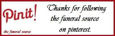 Thank you to; Katrina Westall, Kathy Shiflett, Tim Sims, Jeanne Adams, Emily Breland-Ford, Evelyne ZEIL, audrey mcclelland, Philip Lawrence, Tricia Salazar, Jill Wilczynski, Sherry Hasskew, stephanie gill, Anaid, Damian P, Brandon Cline, Renee Slakoper, Ariel Haynes, Brandi Key, Vikas Kumar, & Chuck Deschamps for joining The Funeral Source on Pinterest.