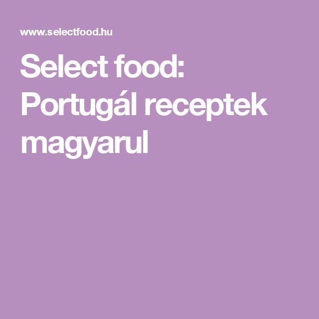 Select food: Portugál receptek magyarul