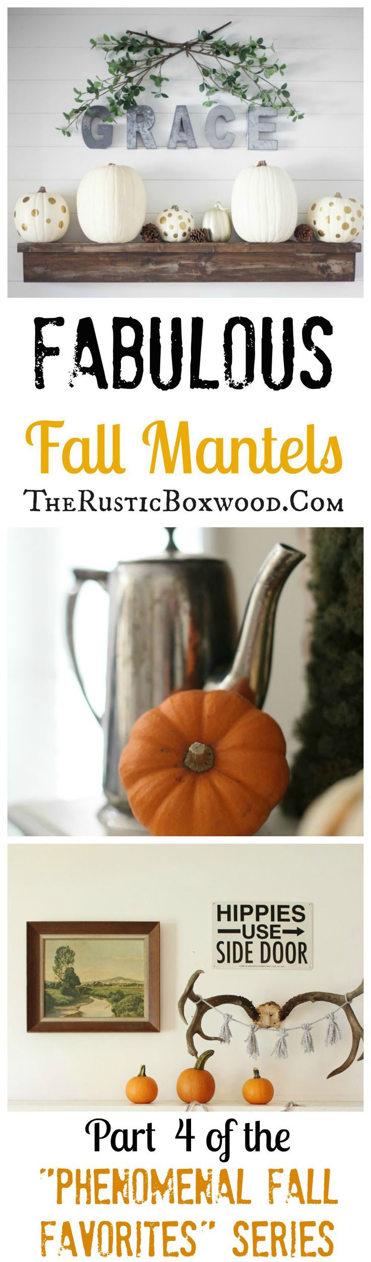 "Beautiful Fall Mantels, Part 4 of the ""Phenomenal Fall Favorites"" Series 