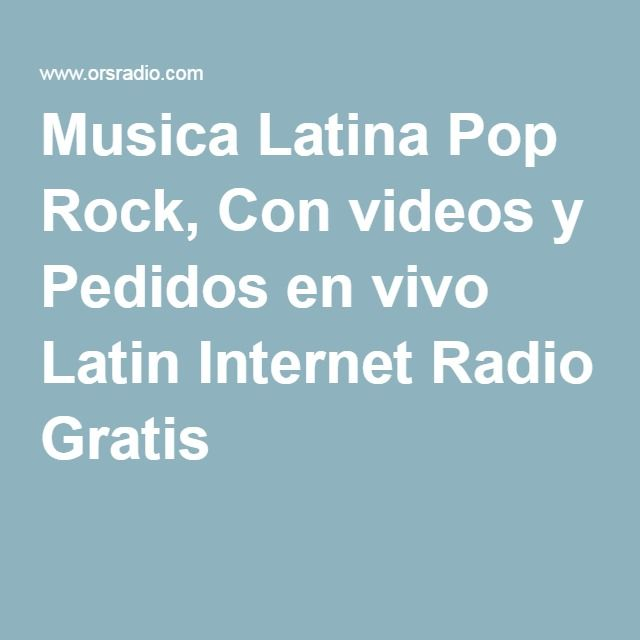 Musica Latina Pop Rock, Con videos y Pedidos en vivo Latin Internet Radio Gratis