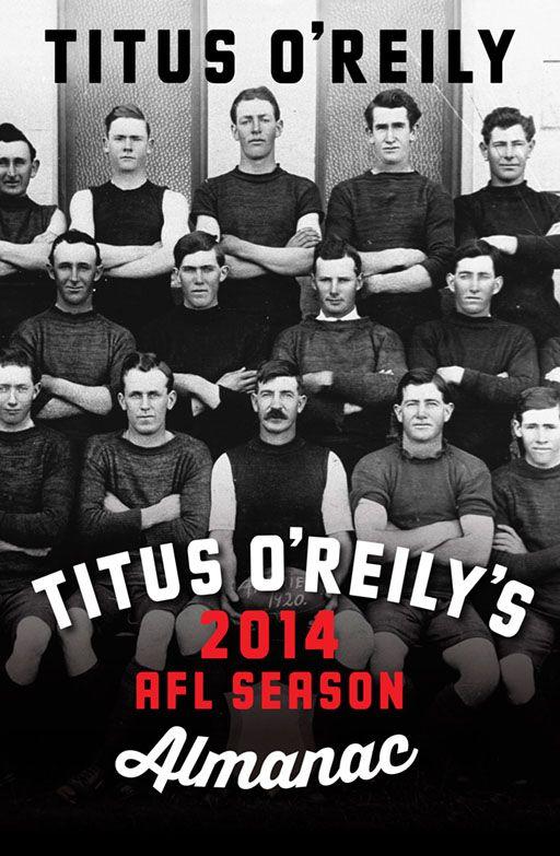 Titus O'Reily's AFL Almanac (2014)