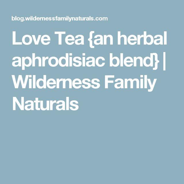 Love Tea {an herbal aphrodisiac blend} | Wilderness Family Naturals
