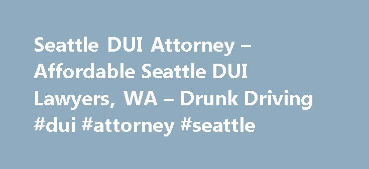 Seattle DUI Attorney – Affordable Seattle DUI Lawyers, WA – Drunk Driving #dui #attorney #seattle http://santa-ana.remmont.com/seattle-dui-attorney-affordable-seattle-dui-lawyers-wa-drunk-driving-dui-attorney-seattle/  # Welcome to the Law Office of Raymond W. Ejarque Through many years of successfully defending clients in both DUI and criminal defense charges, Attorney Raymond Ejarque has received a superb rating by Avvo.com, with a score of 10/10. You can view Attorney Ejarque s excellent…