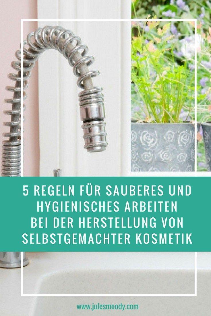 5 Regeln für sauberes und hygienisches Arbeiten bei der Herstellung von selbstgemachter Kosmetik