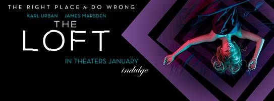 #TheLoftMovie Open Road Films is excited to release, THE LOFT, a sexy new thriller starring Karl Urban and James Marsden, in theaters on January 23rd, 2015.