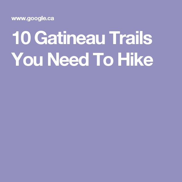 10 Gatineau Trails You Need To Hike