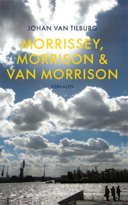 Morrissey Morrison & Van Morrison  Morrissey Morrison & Van Morrison is de tweede verhalenbundel van Johan van Tilburg (1970) opvolger van De man die naar Engeland wilde lopen (april 2014). De sfeer en thematiek zijn duidelijk realistischer grimmiger dan bij zijn voorganger. Engagement en melancholie zijn twee centrale thema's. Daarnaast herbergt de bundel enkele referenties aan klassieke popmuziek. Ondanks de ontnuchterende toon valt niet te ontkennen dat het de schrijver regelmatig gelukt…