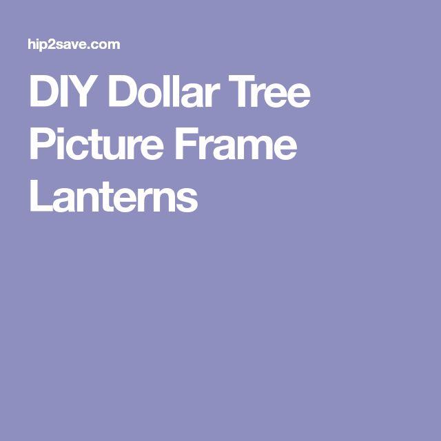 DIY Dollar Tree Picture Frame Lanterns