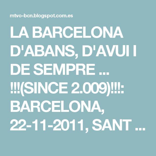 LA BARCELONA D'ABANS, D'AVUI I DE SEMPRE ... !!!(SINCE 2.009)!!!: BARCELONA, 22-11-2011, SANT MARTÍ DELS PROVENÇALS, EN LA CALLE GUIPÚZCOA ,CON CANTÁBRIA...1ª PARTE.