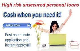 Get hassle free quick money from lenders with high risk unsecured personal loans