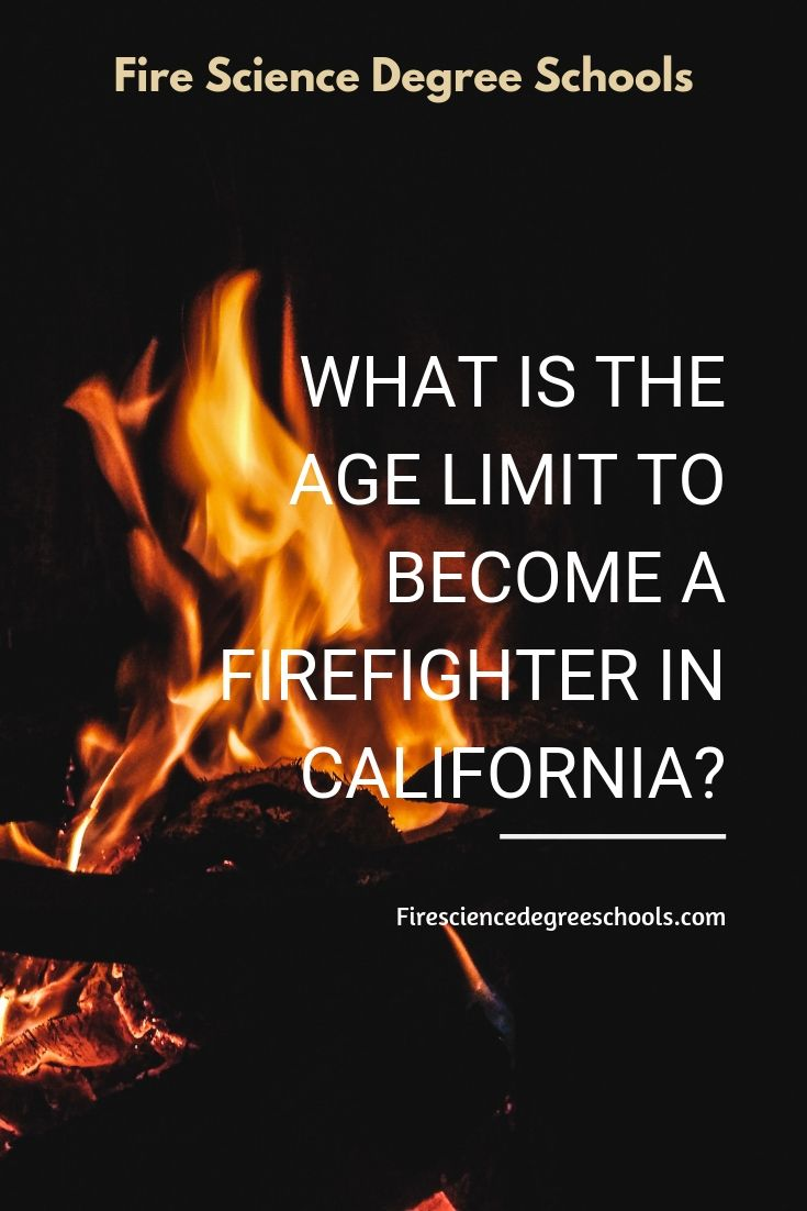 What Is The Age Limit To Become A Firefighter In California Becoming A Firefighter Career Firefighter How To Become