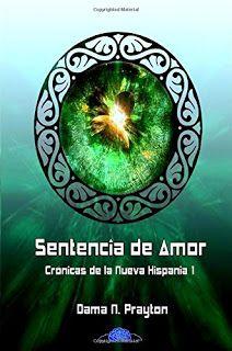 Las lecturas de Isabel: Crónicas de la Nueva Hispania 1º Sentencia de Amor...
