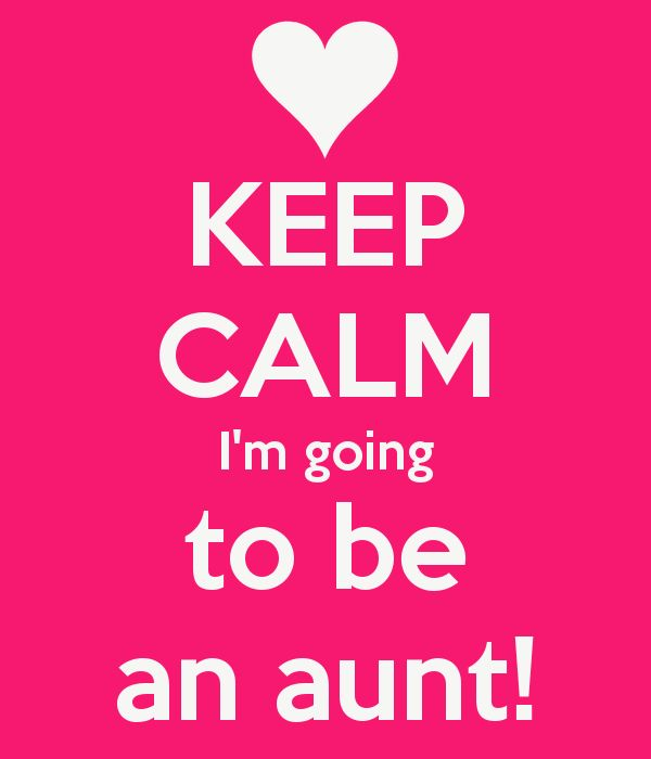 KEEP CALM I'm going to be an aunt! - KEEP CALM AND CARRY ON Image Generator - brought to you by the Ministry of Information