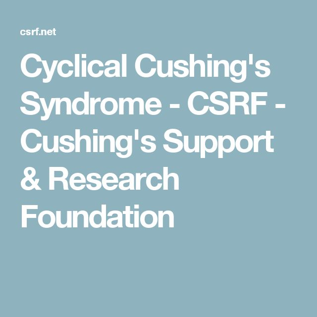 Cyclical Cushing's Syndrome - CSRF - Cushing's Support & Research Foundation