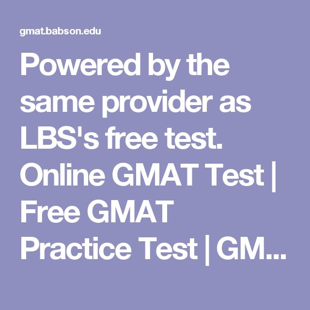 Powered by the same provider as LBS's free test. Online GMAT Test | Free GMAT Practice Test | GMAT Practice Test