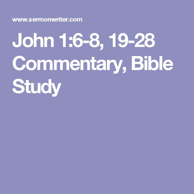 John 1:6-8, 19-28 Commentary, Bible Study