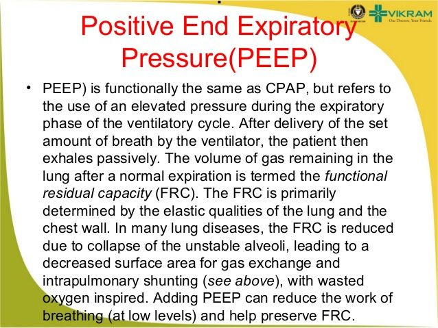 Positive end expiratory pressure  | positive end expiratory pressure peep peep is functionally the same