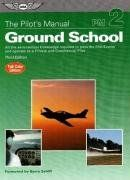 The Pilot's Manual: Ground School: All the Aeronautical Knowledge Required to Pass the FAA Exams and Operate as a Private and Commercial Pilot (Pilot's Manual series, The)/