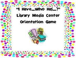 """Elementary Library Mama has created a very fun game here that I'm using the first day: """"I Have...Who Has...?"""" Library Media Center Orientation Game"""