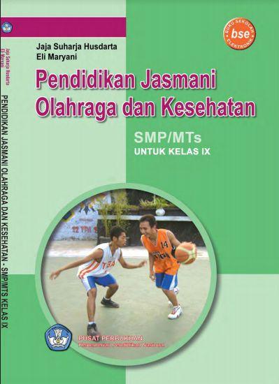 Download Buku Siswa KTSP SMP dan MTs Kelas 9 Pendidikan Jasmani Olahraga dan Kesehatan