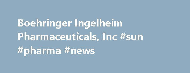 Boehringer Ingelheim Pharmaceuticals, Inc #sun #pharma #news http://pharma.remmont.com/boehringer-ingelheim-pharmaceuticals-inc-sun-pharma-news/  #bi pharma # Boehringer Ingelheim Pharmaceuticals, Inc. Latest Drug Information Updates Troxyca ER Troxyca ER (oxycodone hydrochloride and naltrexone hydrochloride) is an extended-release, abuse-deterrent. Adlyxin Adlyxin (lixisenatide) is a once-daily prandial glucagon-like peptide-1 (GLP-1) receptor agonist indicated. Xiidra Xiidra (lifitegrast)…