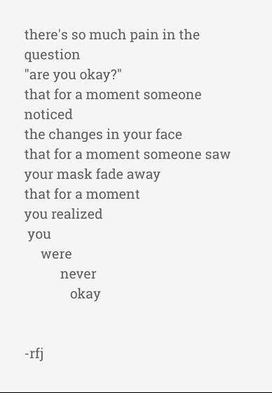 ..that for a moment you realized you were never okay