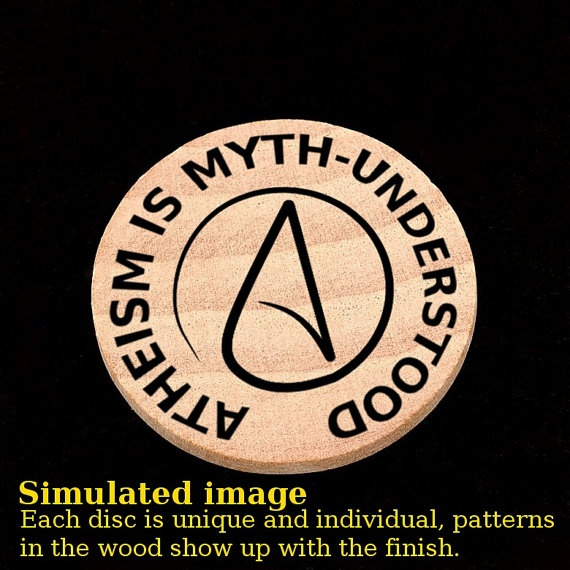 Atheism is MythUnderstood wooden nickle worry disk by TheWitsEnd, $5.00
