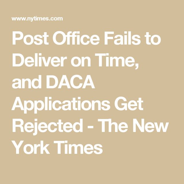 Post Office Fails to Deliver on Time, and DACA Applications Get Rejected - The New York Times