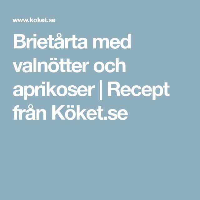 Brietårta med valnötter och aprikoser | Recept från Köket.se
