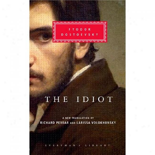 The Idiot by Fedor Dostoevsky
