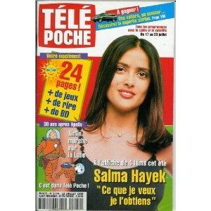 Salma Hayek Les Mystères de l'Ouest : Ce que je veux, je l'obtiens, dans Télé Poche n°1744 du 12/07/1999 [couverture et article mis en vente par Presse-Mémoire]