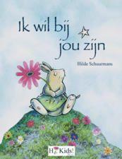 Ik wil bij jou zijn - voorgelezen door de auteur (2013). Auteur: Hilde Schuurmans.