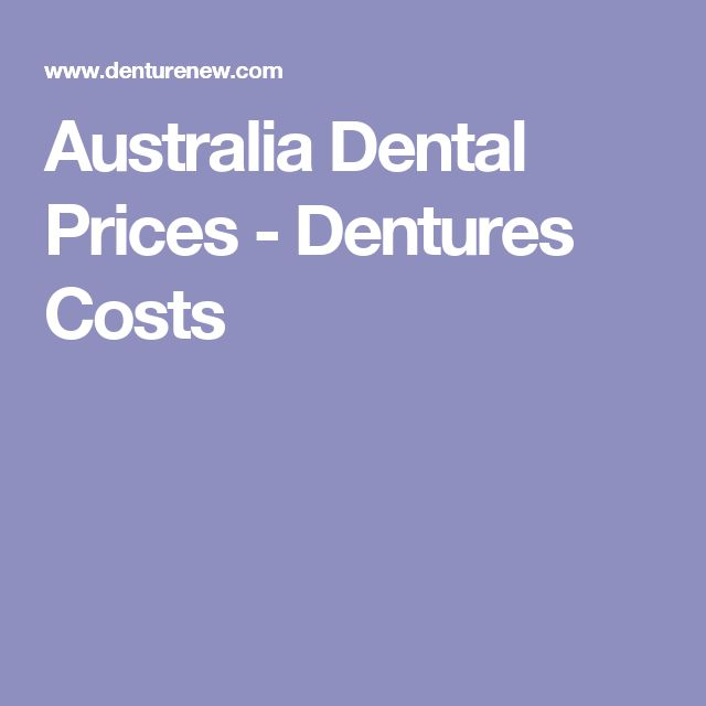 Australia Dental Prices - Dentures Costs 2017