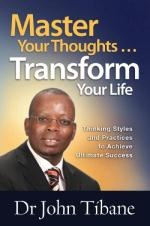 Master Your Thoughts … Transform Your Life by Dr. John Tibane. This book teaches that by claiming the power of your thinking, you too can master your own destiny. You cannot do anything or be anything without having a thought about it first.