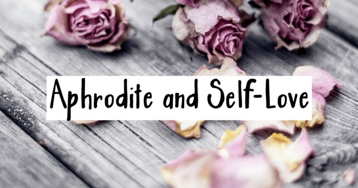 Connecting with Aphrodite: Goddess of Self-Love