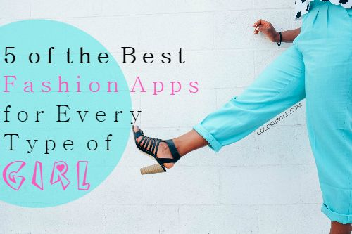 Best Fashion Apps to Download Right Now!!!