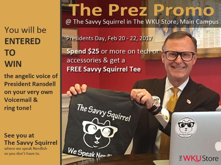 Prez Promo @ The Savvy Squirrel (Feb. 20 - 22). The WKU Store.
