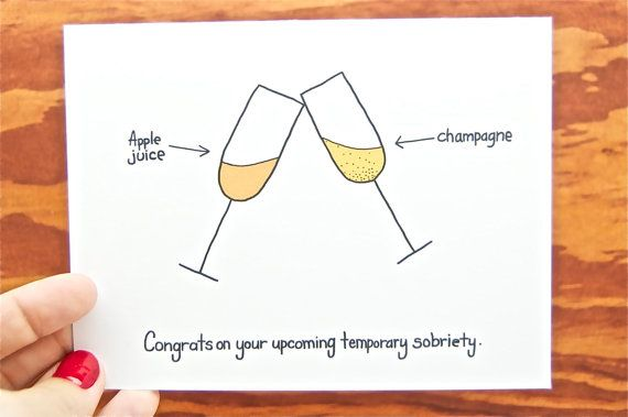 Funny Pregnancy Card. Congrats on Your Upcoming Temporary Sobriety.  Pregnant.  Congratulations Pregnancy.