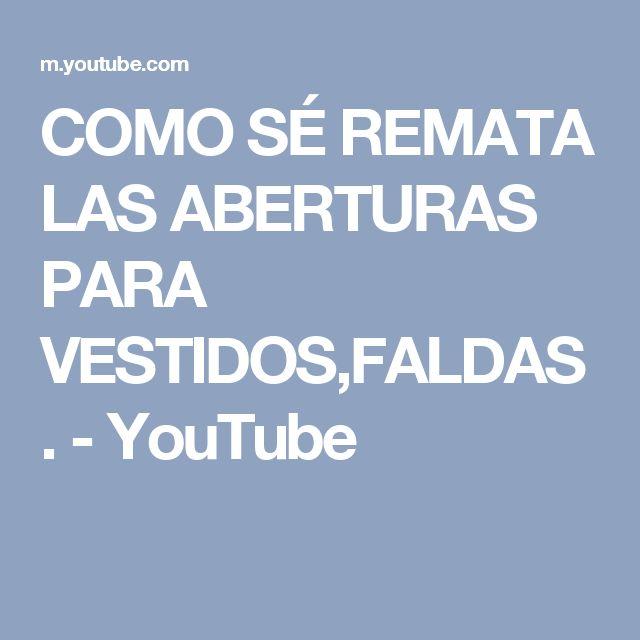 COMO SÉ REMATA LAS ABERTURAS PARA VESTIDOS,FALDAS. - YouTube